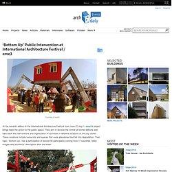 'Bottom Up' Public Intervention at International Architecture Festival / eme3
