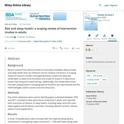 Diet and sleep health: a scoping reviewof intervention studies in adults - Burrows - 2020 - Journal of Human Nutrition and Dietetics