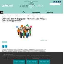 Université des Pédagogues : Intervention de Philippe Carré sur l'apprenance - IFCAM Université du Groupe Crédit Agricole - Blog de la formation professionnelle