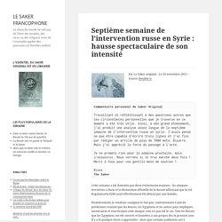 Septième semaine de l'intervention russe en Syrie : hausse spectaculaire de son intensité
