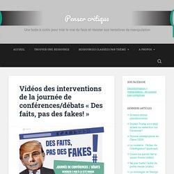 Vidéos des interventions de la journée de conférences/débats «Des faits, pas des fakes!»