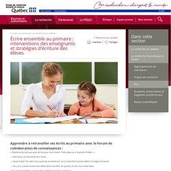 Écrire ensemble au primaire : interventions des enseignants et stratégies d'écriture des élèves - Histoire - Fonds Société et culture
