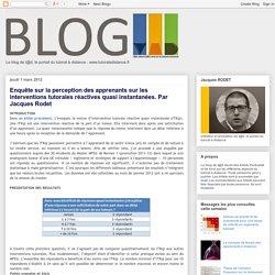 Blog de t@d: Enquête sur la perception des apprenants sur les interventions tutorales réactives quasi instantanées. Par Jacques Rodet