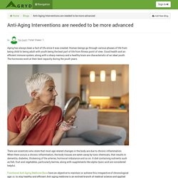 Anti-Aging Interventions are needed to be more advanced