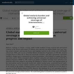 CURRENT SCIENCE, VOL. 101, NO. 3, 10 AUGUST 2011 Global malaria burden and achieving universal coverage of interventions: a glimpse on progress and impact