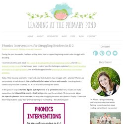 Phonics Interventions for Struggling Readers in K-2 - Learning at the Primary Pond