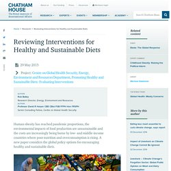CHATHAM HOUSE 29/05/15 Reviewing Interventions for Healthy and Sustainable Diets
