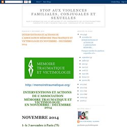 INTERVENTIONS ET ACTIONS DE L'ASSOCIATION MÉMOIRE TRAUMATIQUE ET VICTIMOLOGIE EN NOVEMBRE - DECEMBRE 2014