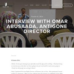 Interview with Omar Abusaada, Antigone Director — Open Art
