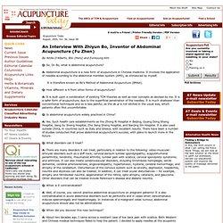 An Interview With Zhiyun Bo, Inventor of Abdominal Acupuncture (Fu Zhen)