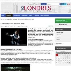 6 jan. 2016 - Ici Londres : L'Interview Uncut d'Alexandre Astier