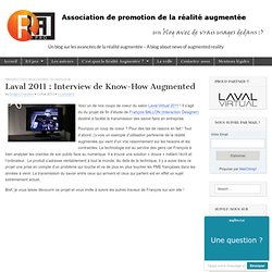 Laval 2011 : Interview de Know-How AugmentedRéalité Augmentée