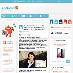 """Interview : """"Redonner de l'autonomie aux personnes autistes avec les tablettes"""" Android MT"""
