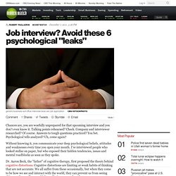 "Job interview? Avoid these 6 psychological ""leaks"""