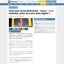 """Interview Vivek Badrinath - Accor : """"La mobilité, pilier de notre plan digital"""""""