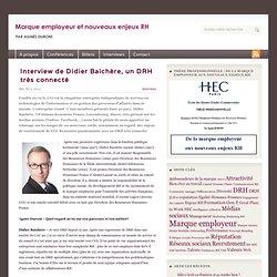 Interview de Didier Baichère, un DRH très connecté