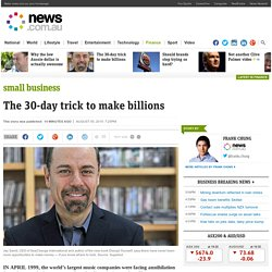 The 30-day trick to make billions