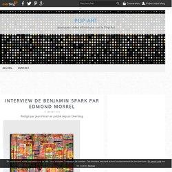 Interview de Benjamin Spark par Edmond Morrel - Pop Art