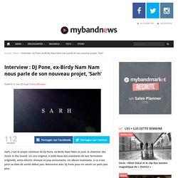Interview : DJ Pone, ex-Birdy Nam Nam nous parle de son nouveau projet, 'Sarh'