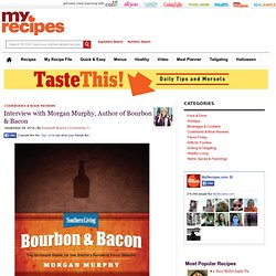 Interview with Morgan Murphy, Author of Bourbon & Bacon