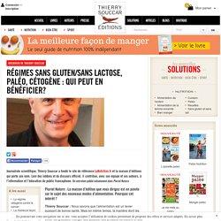 Interview de Thierry Souccar Régimes sans gluten/sans lactose, paléo, cétogène : qui peut en bénéficier?