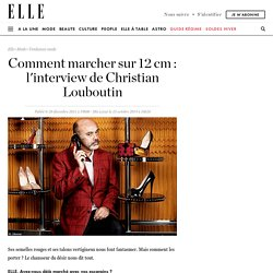 Comment marcher sur 12 cm : l'interview de Christian Louboutin - Mode