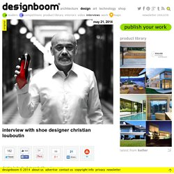 interview with shoe designer christian louboutin