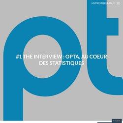 #1 The Interview : Opta, au coeur des statistiques