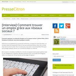 [Interview] Comment trouver un emploi grâce aux réseaux sociaux ?