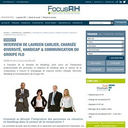 Interview de Laureen Carlier, Chargée Diversité, Handicap & Communication du Groupe Flo - Diversité - Focus RH
