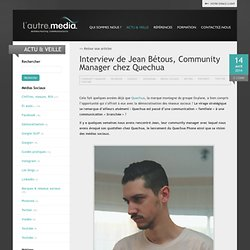 Interview de Jean Bétous, Community Manager chez Quechua