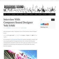 Interview With Composer/Sound Designer Yuki Ichiki