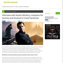 Interview with Austin Wintory, composer for Journey and Assassin's Creed Syndicate