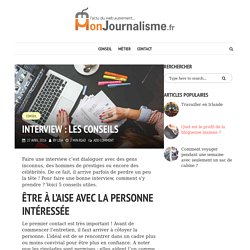 Interview : les conseils - Mon Journalisme