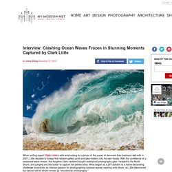Interview: Crashing Ocean Waves Frozen in Stunning Moments Captured by Clark Little