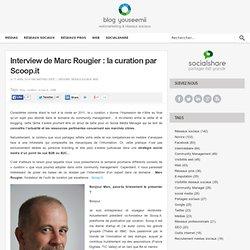 Interview de Marc Rougier : la curation par Scoop.it