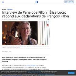 Interview de Penelope Fillon : Élise Lucet répond aux déclarations de François Fillon