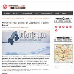 Interview d'Oliver Truc pour son livre Dernier Lapon au coeur de la Laponie