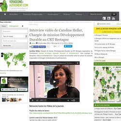 Vidéo: Interview de Caroline Heller, Chargée de mission Développement Durable au CRT Bretagne