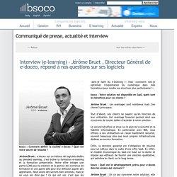 Interview (e-learning) - Jérôme Bruet , Directeur Général de e-doceo, répond à nos questions sur ses logiciels