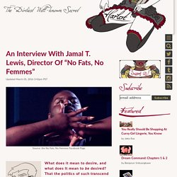 "An Interview With Jamal T. Lewis, Director Of ""No Fats, No Femmes"""