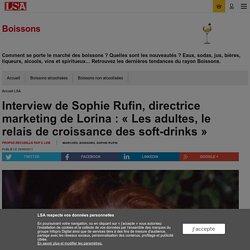 Interview de Sophie Rufin, directrice... - Boissons et Liquides