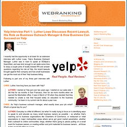Yelp Interview Part 1: Luther Lowe Discusses Recent Lawsuit, His