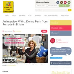 An Interview with...Donna Fenn from Remade in Britain - Make Do And Mend