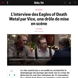 L'interview des Eagles of Death Metal par Vice, une drôle de mise en scène