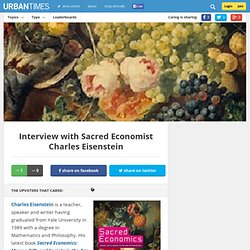Interview with Sacred Economist Charles Eisenstein