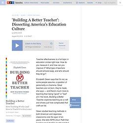 Interview: Elizabeth Green, Author Of 'Building A Better Teacher'