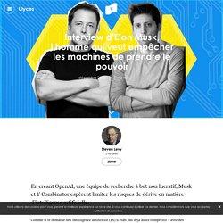Interview d'Elon Musk, l'homme qui veut empêcher les machines de prendre le pouvoir