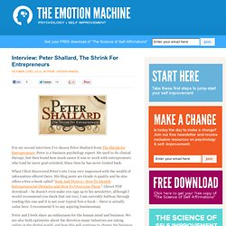 Interview: Peter Shallard, The Shrink For Entrepreneurs | The Emotion Machine