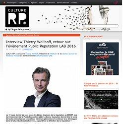 Interview Thierry Wellhoff, retour sur l'évènement Public Reputation LAB 2016